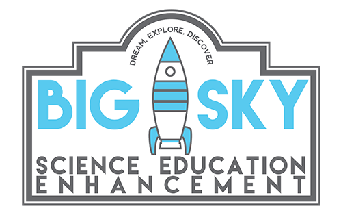 Big Sky Science Education Enhancement